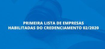 PRIMEIRA LISTA DE EMPRESAS HABILITADAS DO CREDENCIAMENTO 02/2020